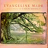 Evangeline Made - A Tribute To Cajun Music