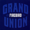 Firebird - Grand Union