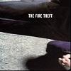 The Fire Theft - The Fire Theft