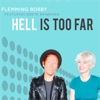 Flemming Borby feat. Greta Brinkman - Hell Is Too Far