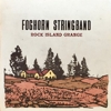 Foghorn String Band - Rock Island Grange