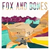 Fox And Bones - Better Land