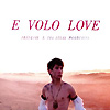Francois & The Atlas Mountain - E Volo Love
