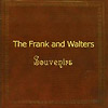The Frank And Walters - Souvenirs