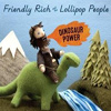 Friendly Rich And The Lillipop People - Dinosaur Power