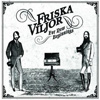 Friska Viljor - For New Beginnings