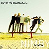 Fury In The Slaughterhouse - Nimby