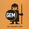 Gem - Tell Me What's New
