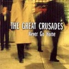 The Great Crusades - Never Go Home