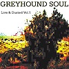 Greyhound Soul - Live And Dusted Vol. 1