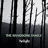 Handsome Family - Twilight