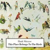Hank Shizzoe - This Place Belongs To The Birds