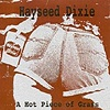 Hayseed Dixie - A Hot Piece Of Grass / Kiss My Grass