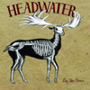 Headwater - Lay You Down