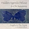 Hidden Agenda Deluxe feat. Oh Susanna - Angels In The Snow