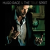 Hugo Race & The True Spirit - The Spirit