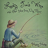 Hussy Hicks - Lucky Jose's Wine And Other Tales From Dog River