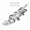 Ian Fisher - Idle Hands