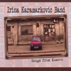 Irina Karamarkovic Band - Songs From Kosovo