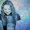 Jennifer Porter - These Years