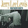 Jerry Lee Lewis - Southern Roots - The Original Sessions