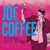 Joe Coffee - When The Fabric Don't Fit The Frame
