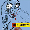 Johnny Dowd - No Regrets