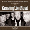 Kensington Road - A Story From Somewhere Inbetween