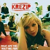 Krezip - What Are You Waiting For