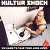 Kultur Shock - We Came To Take Your Jobs Away