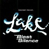 Lake - The Blast OF Silence