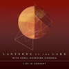 Lanterns On The Lake - With Royal Northern Sinfonia - Live In Concert