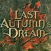Last Autumn's Dream - Last Autumn's Dream