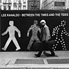 Lee Ranaldo - Between Times And The Tides