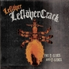 Leftöver Crack - Leftöver Leftöver Crack: The E-Sides And F-Sides