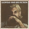 Leopold And His Fiction - Darling Destroyer
