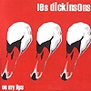 Les Dickinsons - On My Lips