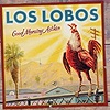 Los Lobos - Good Morning Aztlan