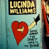Lucinda Williams - Down Where The Spirit Meets The Bone