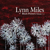 Lynn Miles - Black Flowers Volume 1-2