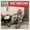 Marc Broussard - S.O.S. II: Save Our Soul: Soul On A Mission