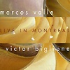 Marcos Valle & Victor Biglione - Live In Montreal