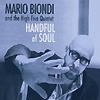 Mario Biondi And The High Five Quintet - A Handful Of Soul