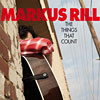 Markus Rill - The Things That Count