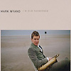 Mark Wyand - I'm Old Fashioned