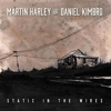 Martin Harley And Daniel Kimbro - Static In The Wires