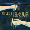 Mary Gauthier - Rifles & Rosary Beads