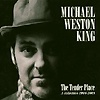 Michael Weston King - The Tender Place