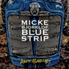 Micke Bjorklof & Blue Strip - Ain't Bad Yet