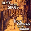 Mick Thomas And The Sure Thing - Dust On My Shoes